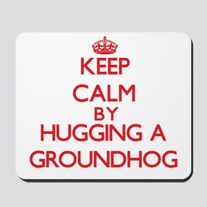 Keep calm by hugging a Groundhog Mousepad
