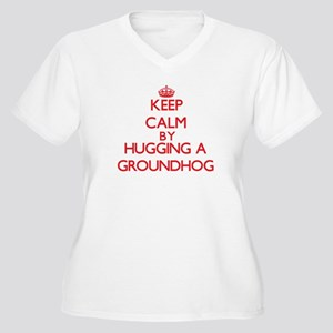 Keep calm by hugging a Groundhog Plus Size T-Shirt