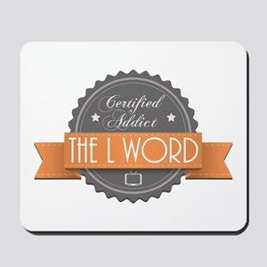 Certified Addict: The L Word Mousepad