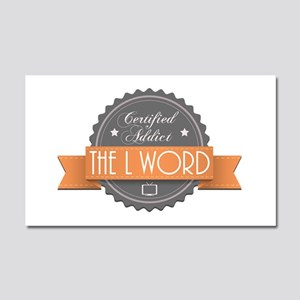 Certified Addict: The L Word Car Magnet 20 x 12