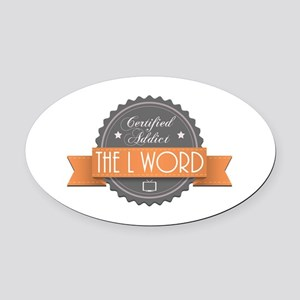 Certified Addict: The L Word Oval Car Magnet