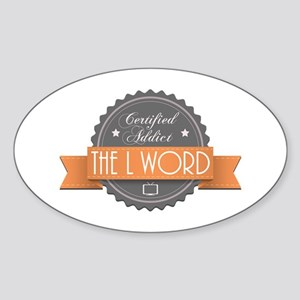 Certified Addict: The L Word Oval Sticker