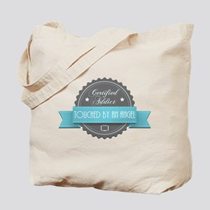 Certified Addict: Touched by an Angel Tote Bag