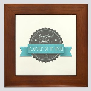 Certified Addict: Touched by an Angel Framed Tile