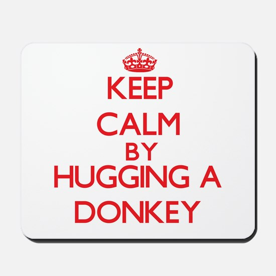 Keep calm by hugging a Donkey Mousepad