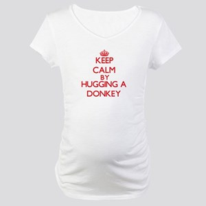 Keep calm by hugging a Donkey Maternity T-Shirt