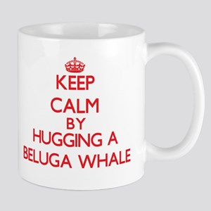 Keep calm by hugging a Beluga Whale Mugs