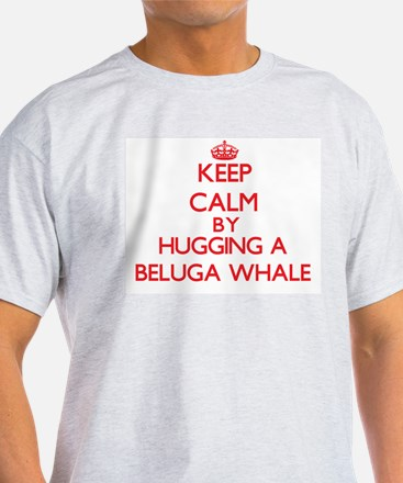 Keep calm by hugging a Beluga Whale T-Shirt