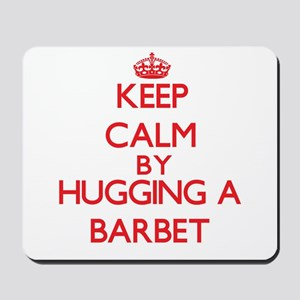 Keep calm by hugging a Barbet Mousepad