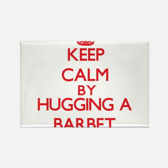 Keep calm by hugging a Barbet Magnets