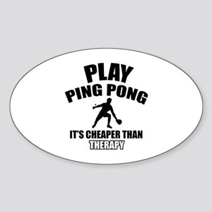 ping pong is my therapy Sticker (Oval)