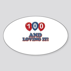 100 and loving it Sticker (Oval)