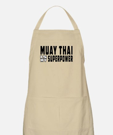 Muay Thai Is My Superpower Apron