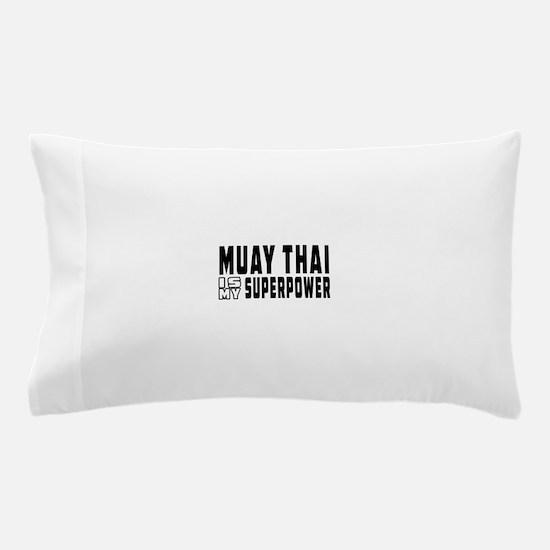 Muay Thai Is My Superpower Pillow Case