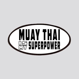 Muay Thai Is My Superpower Patches