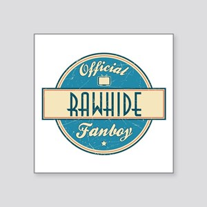 "Official Rawhide Fanboy Square Sticker 3"" x 3"""