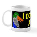 I Don't Give A Duck Mug