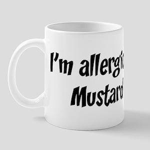 Allergic to Mustard Mug