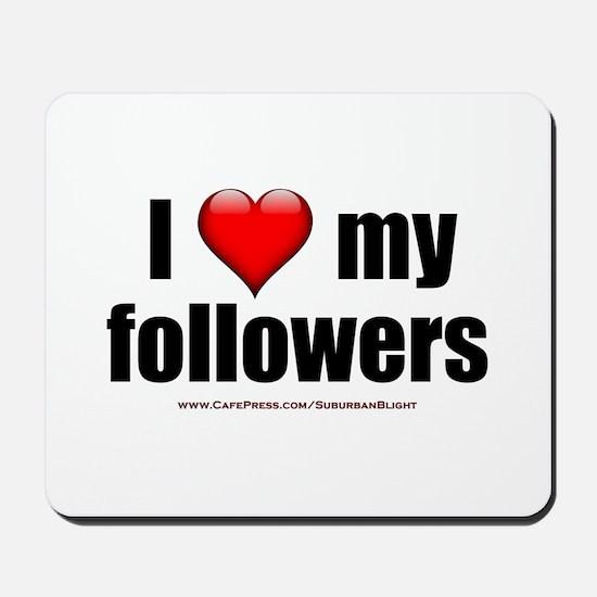 """Love My Followers"" Mousepad"