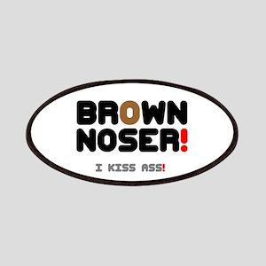 BROWN NOSER! - I KISS ASS! Patches