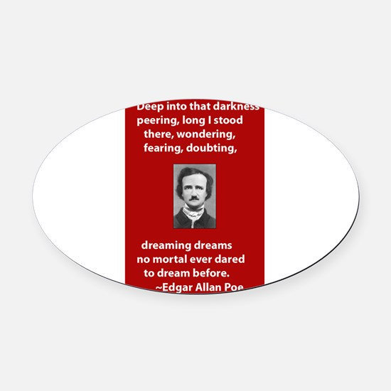 Edgar-Allan-Poe-Quote 2 copy.jpg Oval Car Magnet