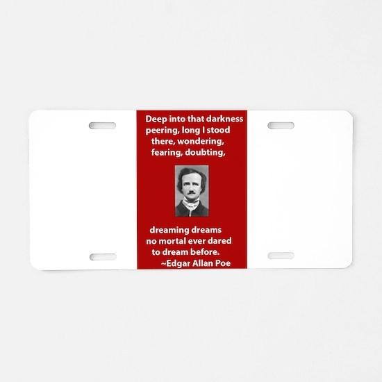 Edgar-Allan-Poe-Quote 2 copy.jpg Aluminum License