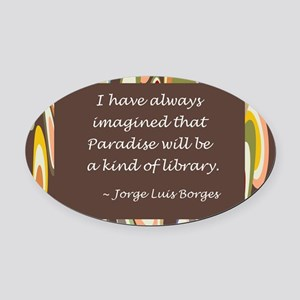 paradise library Borges Oval Car Magnet