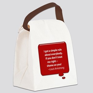 armstrong treat me right Canvas Lunch Bag