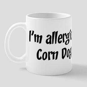 Allergic to Corn Dogs Mug