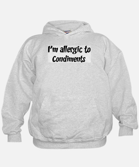 Allergic to Condiments Hoodie