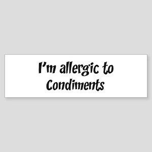Allergic to Condiments Bumper Sticker