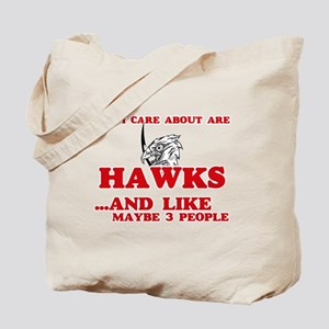 All I care about are Hawks Tote Bag