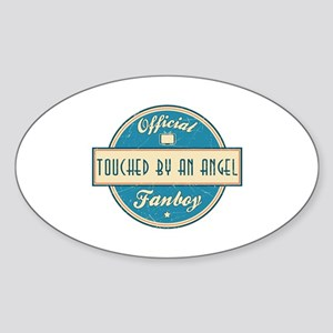 Official Touched by an Angel Fanboy Oval Sticker
