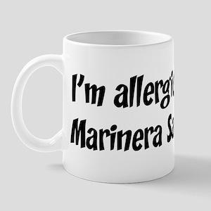 Allergic to Marinera Sauce Mug