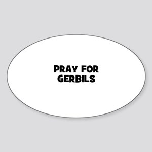 pray for gerbils Oval Sticker