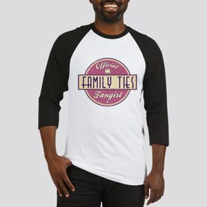 Official Family Ties Fangirl Baseball Jersey