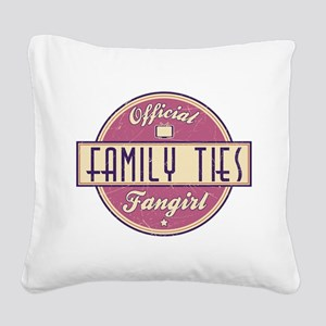 Official Family Ties Fangirl Square Canvas Pillow