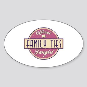 Official Family Ties Fangirl Oval Sticker