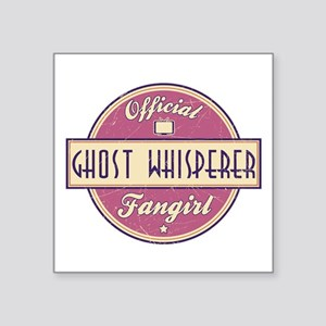 Official Ghost Whisperer Fangirl Square Sticker 3""