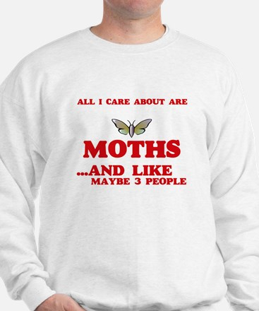 All I care about are Moths Sweatshirt