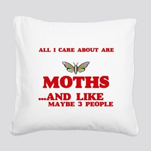 All I care about are Moths Square Canvas Pillow