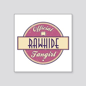 "Official Rawhide Fangirl Square Sticker 3"" x 3"""