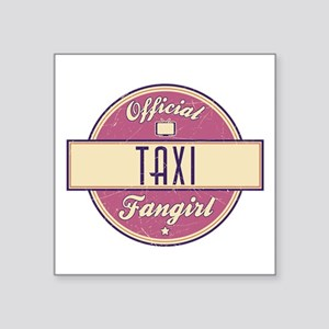 """Official Taxi Fangirl Square Sticker 3"""" x 3"""""""