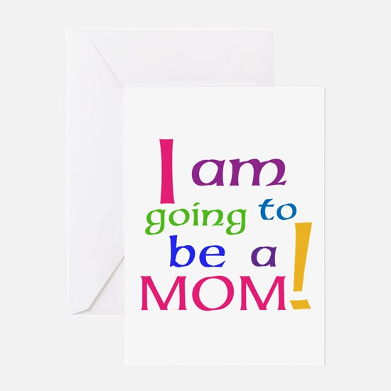 I Am Going To Be A Mom Greeting Cards