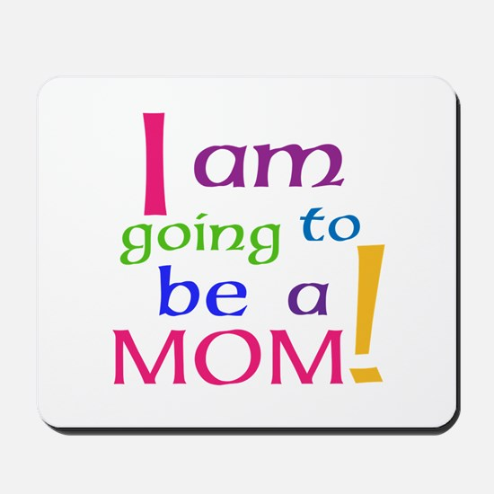 I Am Going To Be A Mom Mousepad