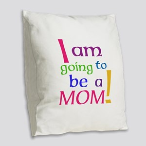 I Am Going To Be A Mom Burlap Throw Pillow