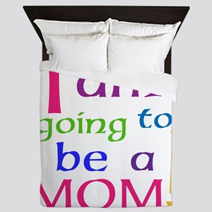 I Am Going To Be A Mom Queen Duvet
