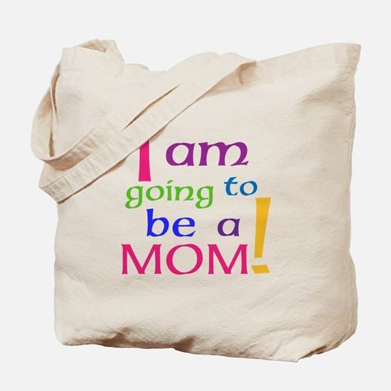I Am Going To Be A Mom Tote Bag