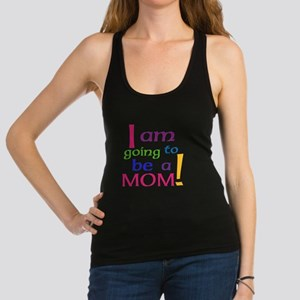 I Am Going To Be A Mom Racerback Tank Top