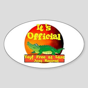 Just Retired.:-) Oval Sticker